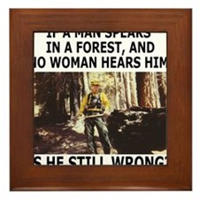 IfAManSpeaksInTheForest.gif            Framed Tile