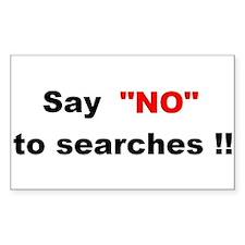 "Say ""NO"" to searches Sticker (Rectangula"