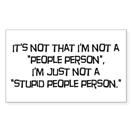Stupid People Person Sticker (Rectangle)