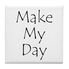Make My Day Tile Coaster