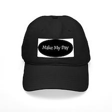 Make My Day Baseball Cap