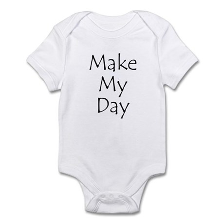 Make My Day Infant Bodysuit