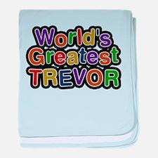 Worlds Greatest Trevor baby blanket