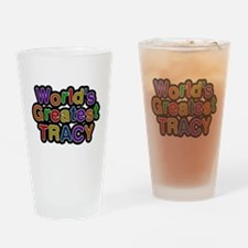 Worlds Greatest Tracy Drinking Glass