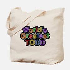 Worlds Greatest Todd Tote Bag