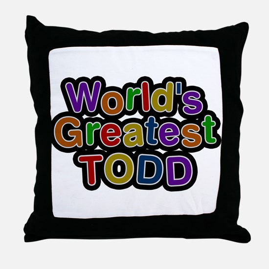 Worlds Greatest Todd Throw Pillow