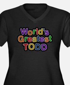 Worlds Greatest Todd Plus Size T-Shirt