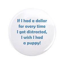 "If I had a Dollar 3.5"" Button"