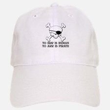 To Arr Is Pirate Baseball Baseball Cap
