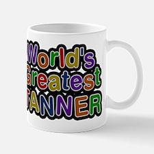 Worlds Greatest Tanner Mug