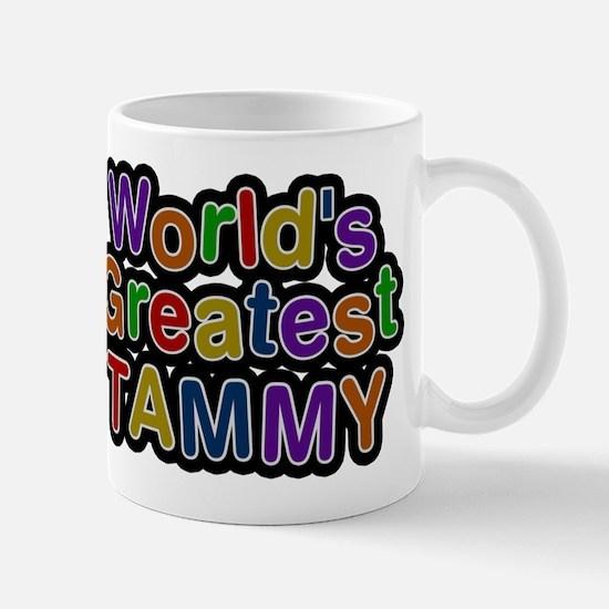 Worlds Greatest Tammy Mug