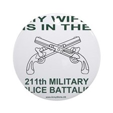 ARNG211thMPBnMyWifeYellow.gif Round Ornament
