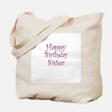 Happy Birthday Sister Tote Bag