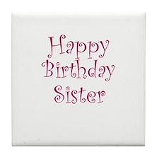 Happy Birthday Sister Tile Coaster