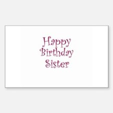 Happy Birthday Sister Rectangle Decal