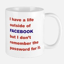 I HAVE A LFE OUTSIDE OF FACEBOOK Mug