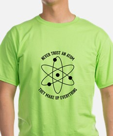 Never Trust An Atom T-Shirt