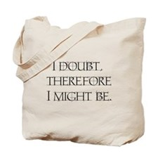 I Doubt Tote Bag
