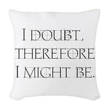 I Doubt Woven Throw Pillow