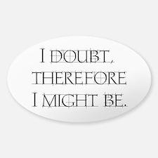 I Doubt Sticker (Oval)