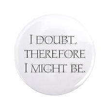 "I Doubt 3.5"" Button"