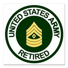 """ArmyRetiredFirstSergeant Square Car Magnet 3"""" x 3"""""""