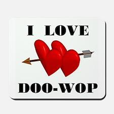 LOVE DOO-WOP Mousepad