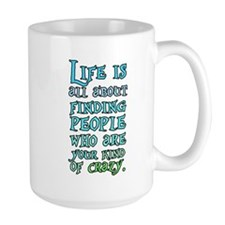 life is people crazy Mug