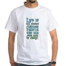 life is people crazy T-Shirt