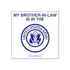 "ArmyMyBrotherInLawBlue.gif Square Sticker 3"" x 3"""