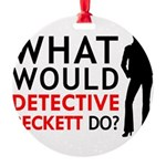"""""""What Would Detective Beckett Do?"""" Round Ornament"""