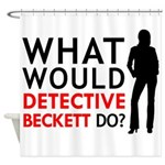 """""""What Would Detective Beckett Do?"""" Shower Curtain"""