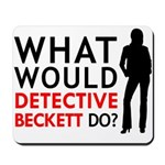 """""""What Would Detective Beckett Do?"""" Mousepad"""