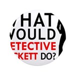 """""""What Would Detective Beckett Do?"""" 3.5"""" Button"""