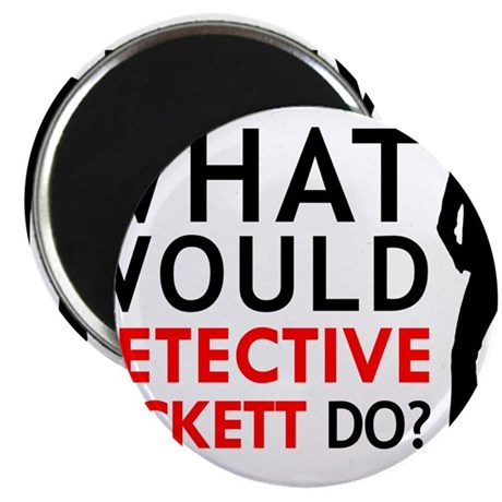 """What Would Detective Beckett Do?"" 2.25"" Magnet (1"