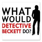 """""""What Would Detective Beckett Do?"""" Square Car Magn"""