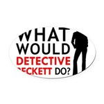 """""""What Would Detective Beckett Do?"""" Oval Car Magnet"""