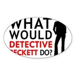 """""""What Would Detective Beckett Do?"""" Sticker (Oval 5"""