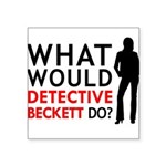 """""""What Would Detective Beckett Do?"""" Square Sticker"""