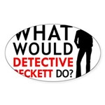 """""""What Would Detective Beckett Do?"""" Sticker (Oval 1"""