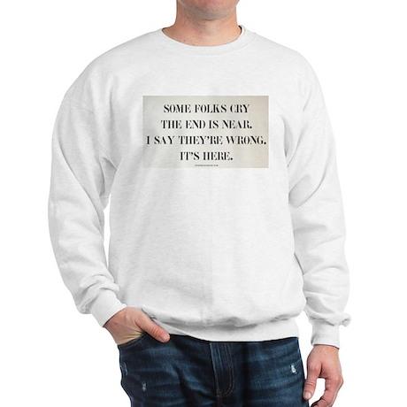 End is Here Poem Sweatshirt