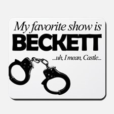 """My Favorite Show Is Beckett"" Mousepad"
