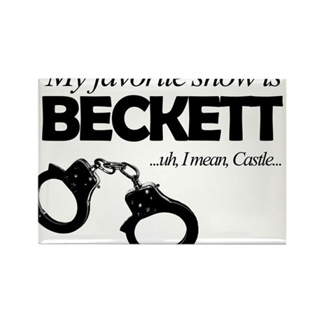 """""""My Favorite Show Is Beckett"""" Rectangle Magnet (10"""