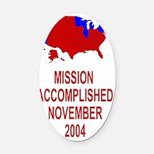 Bush-Mission-Accomplished-Poster.g Oval Car Magnet