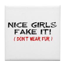 Nice Girls fake it! Tile Coaster