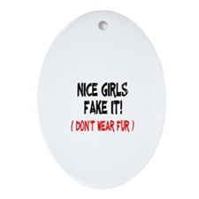 Nice Girls fake it! Oval Ornament