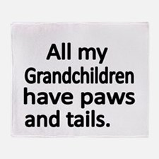 All my Grandchildren have paws and tails Throw Bla
