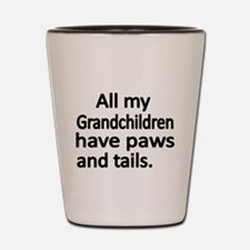 All my Grandchildren have paws and tails Shot Glas