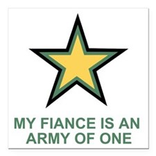 "Army-Of-One-My-Fiance-MP Square Car Magnet 3"" x 3"""