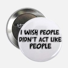 """I Wish People 2.25"""" Button"""